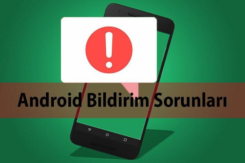 android-telefonlarda-gelmeyen-bildirimler-sorunu