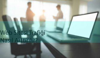 Web Sitesi Trafiği Nasıl Arttırılır?