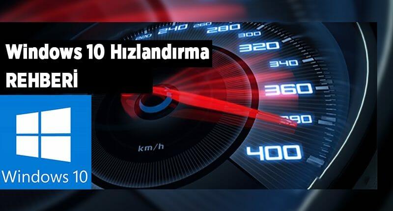 windows-10-kapsamli-hizlandirma-rehberi