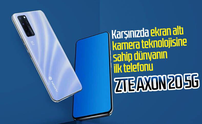 ZTE, ekran altı kameraya sahip dünyanın ilk telefonu Axon 20 5G'yi tanıttı